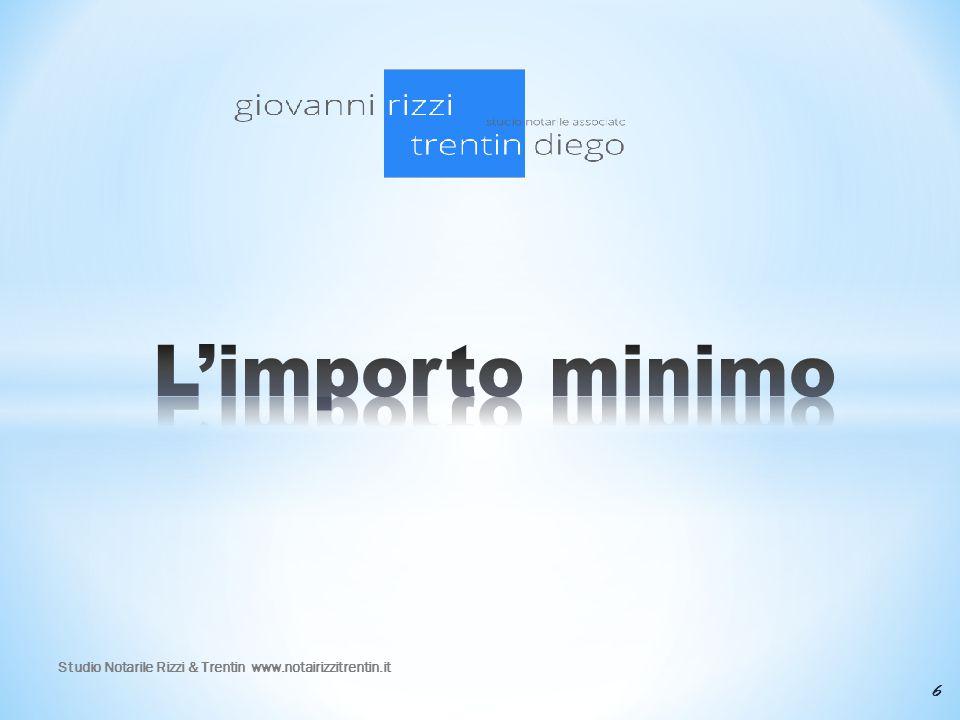 L'importo minimo Studio Notarile Rizzi & Trentin www.notairizzitrentin.it