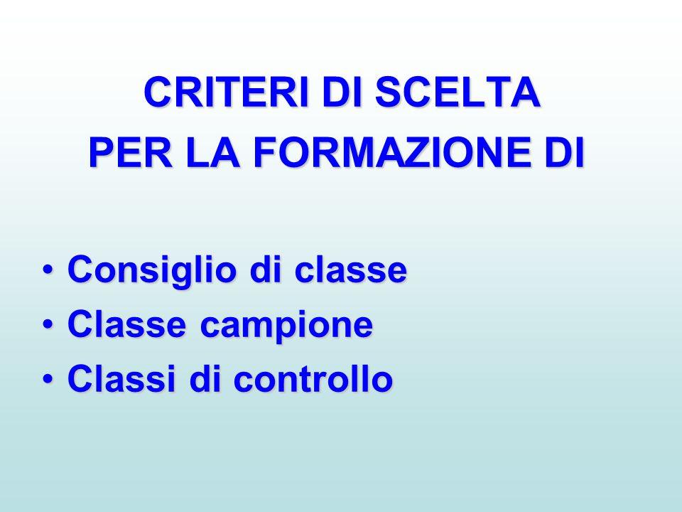CRITERI DI SCELTA PER LA FORMAZIONE DI Consiglio di classe