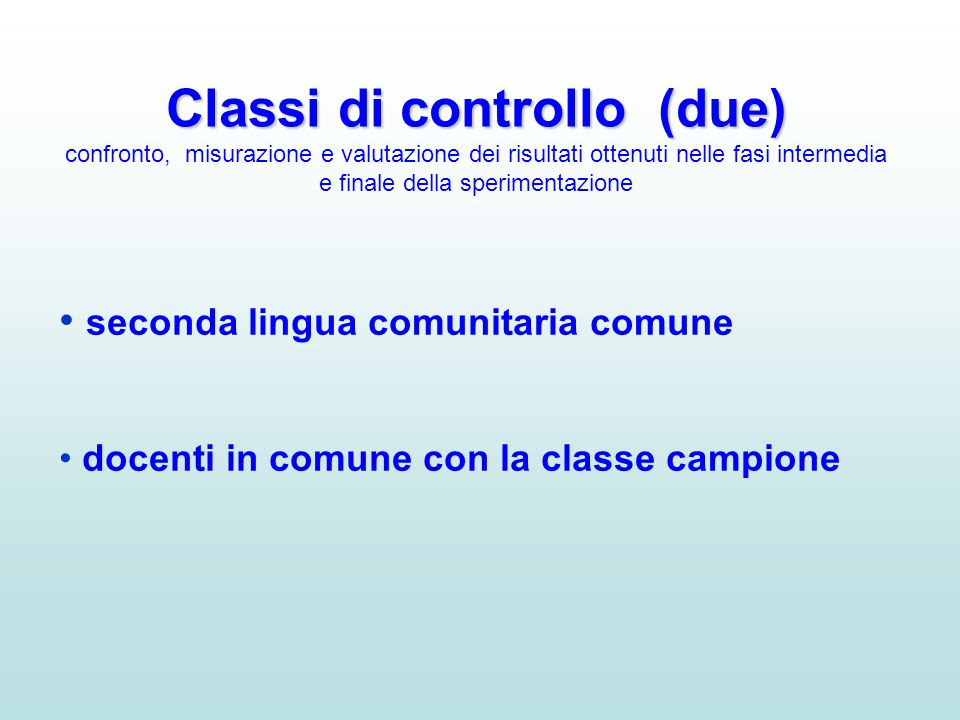 Classi di controllo (due) confronto, misurazione e valutazione dei risultati ottenuti nelle fasi intermedia e finale della sperimentazione