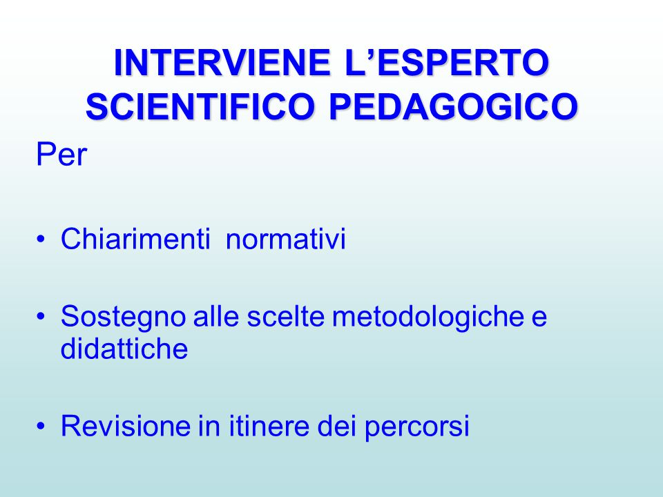 INTERVIENE L'ESPERTO SCIENTIFICO PEDAGOGICO