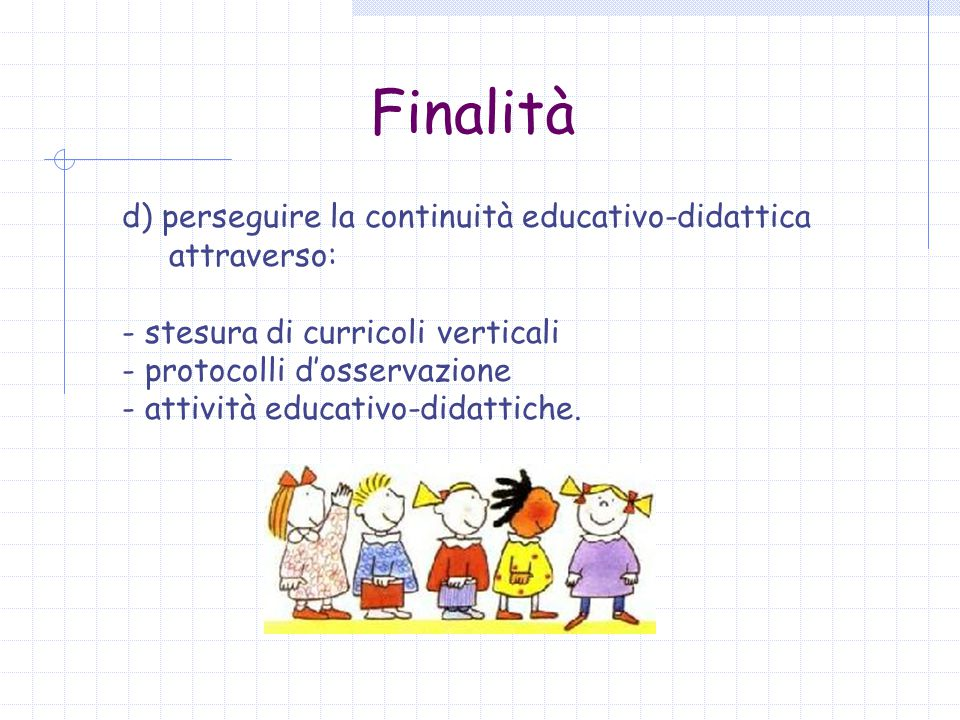 Finalità d) perseguire la continuità educativo-didattica attraverso:
