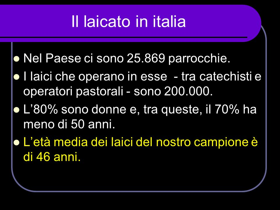 Il laicato in italia Nel Paese ci sono 25.869 parrocchie.