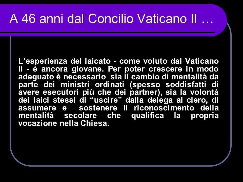 A 46 anni dal Concilio Vaticano II …