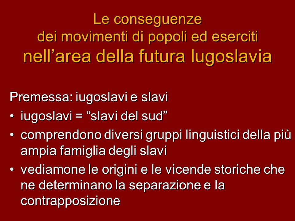 Le conseguenze dei movimenti di popoli ed eserciti nell'area della futura Iugoslavia