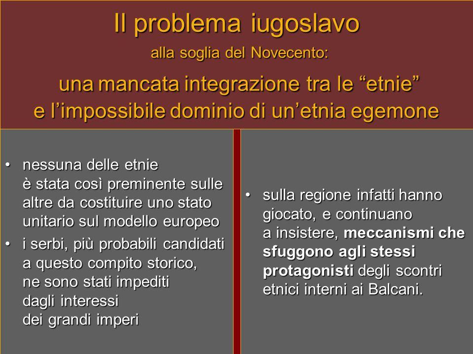 Il problema iugoslavo alla soglia del Novecento: una mancata integrazione tra le etnie e l'impossibile dominio di un'etnia egemone