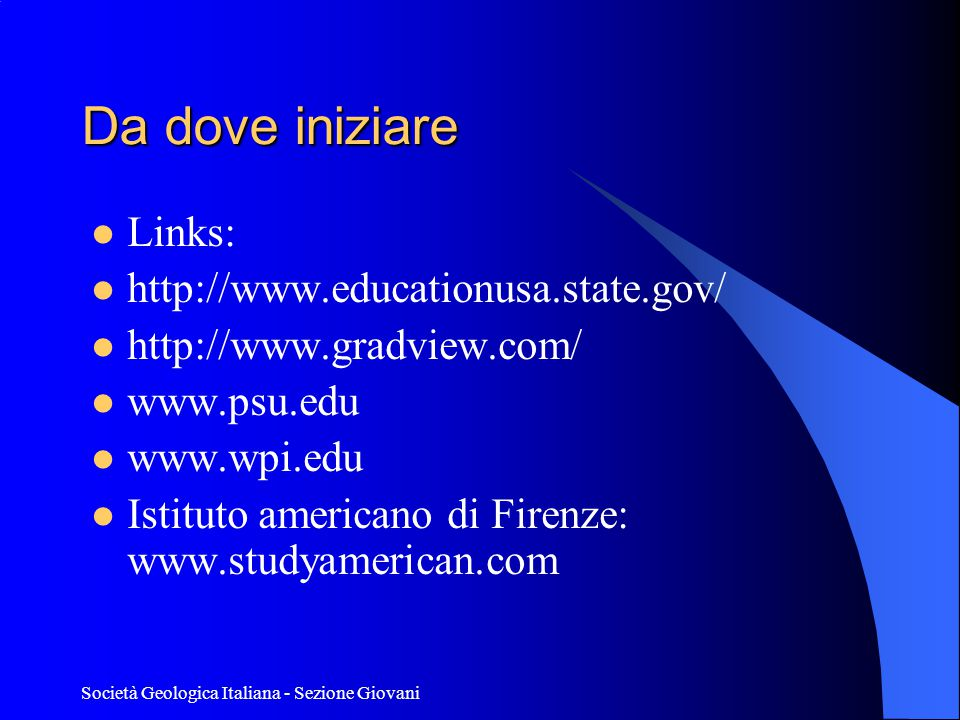 Da dove iniziare Links: http://www.educationusa.state.gov/