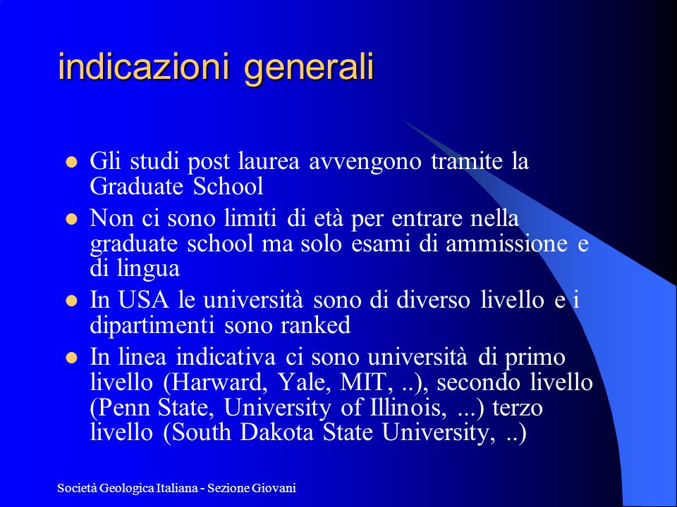 indicazioni generali Gli studi post laurea avvengono tramite la Graduate School.