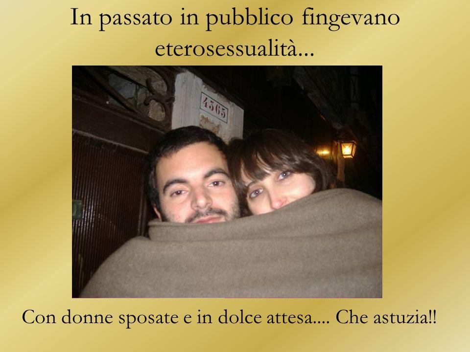 In passato in pubblico fingevano eterosessualità...