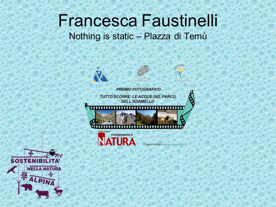Francesca Faustinelli Nothing is static – Plazza di Temù