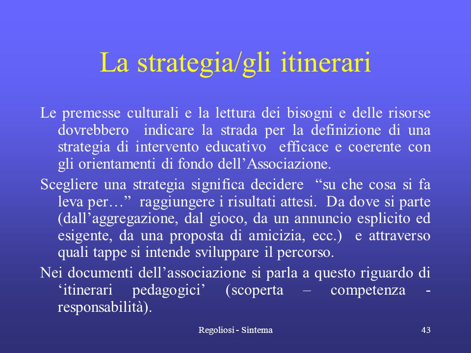 La strategia/gli itinerari