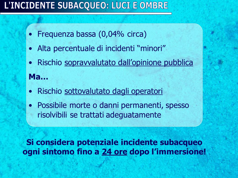 L INCIDENTE SUBACQUEO: LUCI E OMBRE