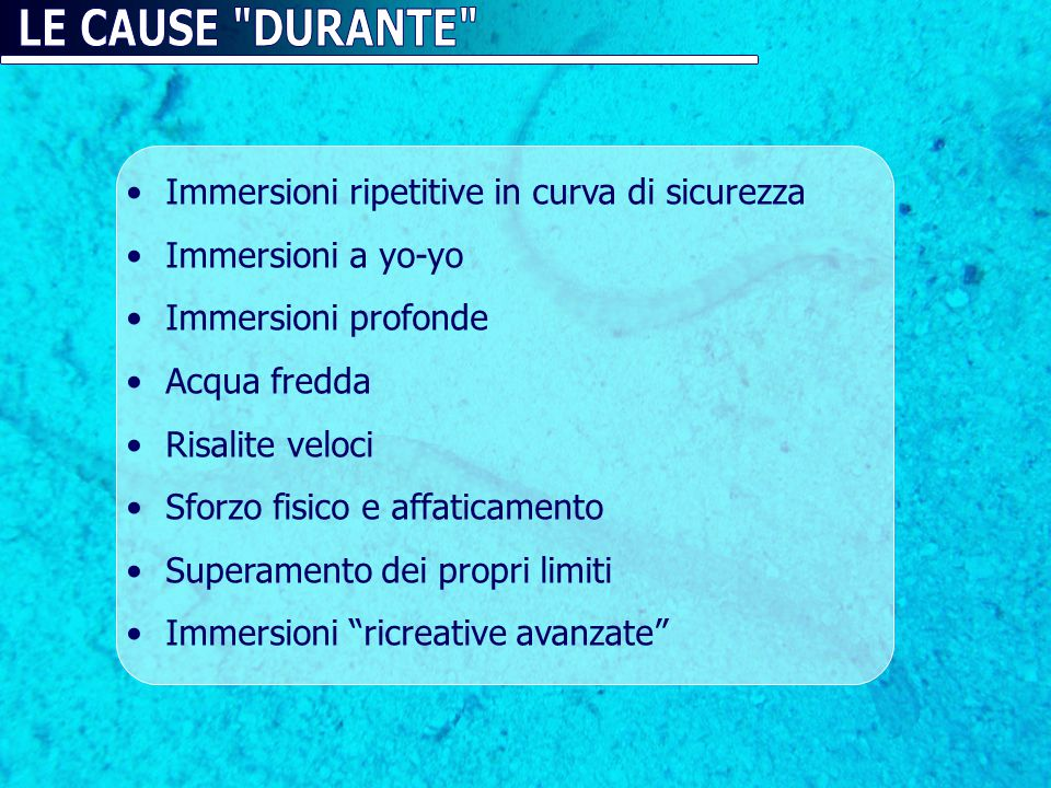 LE CAUSE DURANTE Immersioni ripetitive in curva di sicurezza