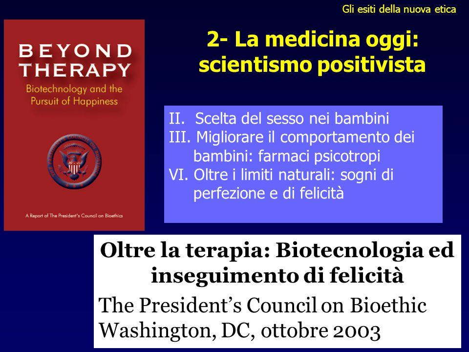 2- La medicina oggi: scientismo positivista