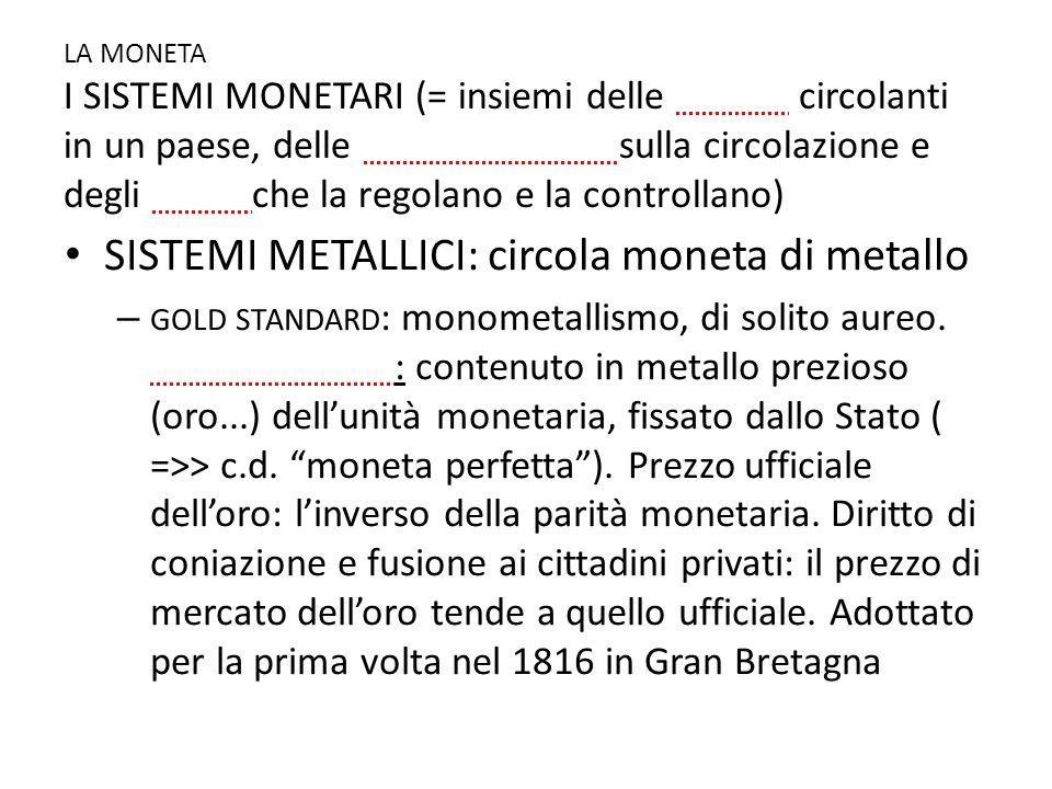 SISTEMI METALLICI: circola moneta di metallo