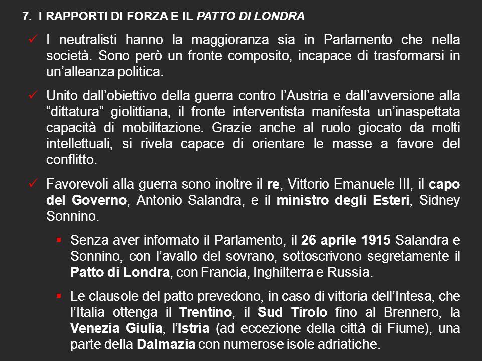7. I RAPPORTI DI FORZA E IL PATTO DI LONDRA