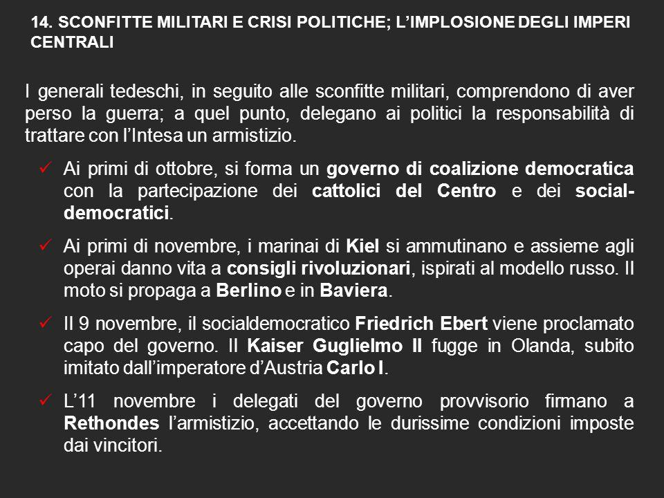 14. SCONFITTE MILITARI E CRISI POLITICHE; L'IMPLOSIONE DEGLI IMPERI CENTRALI