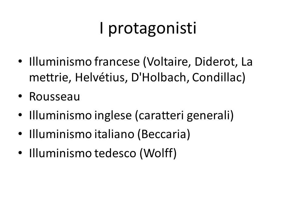 I protagonisti Illuminismo francese (Voltaire, Diderot, La mettrie, Helvétius, D Holbach, Condillac)