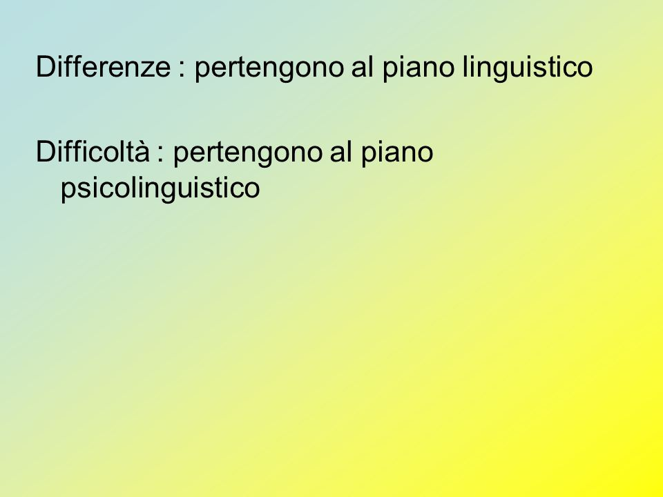 Differenze : pertengono al piano linguistico