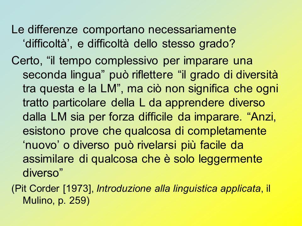 Le differenze comportano necessariamente 'difficoltà', e difficoltà dello stesso grado