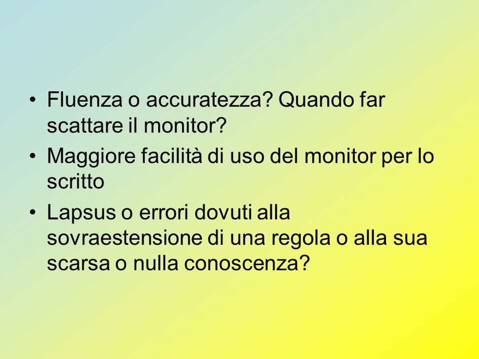 Fluenza o accuratezza Quando far scattare il monitor