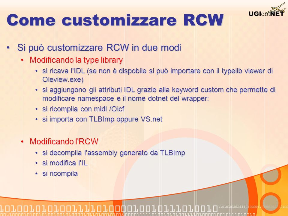 Come customizzare RCW Si può customizzare RCW in due modi