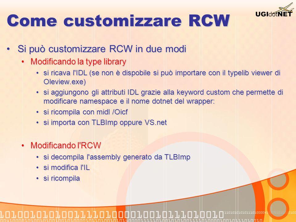 Come customizzare RCW Si può customizzare RCW in due modi