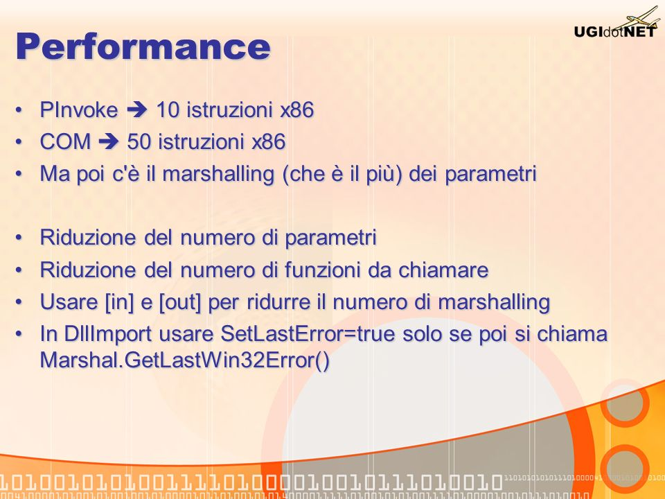 Performance PInvoke  10 istruzioni x86 COM  50 istruzioni x86