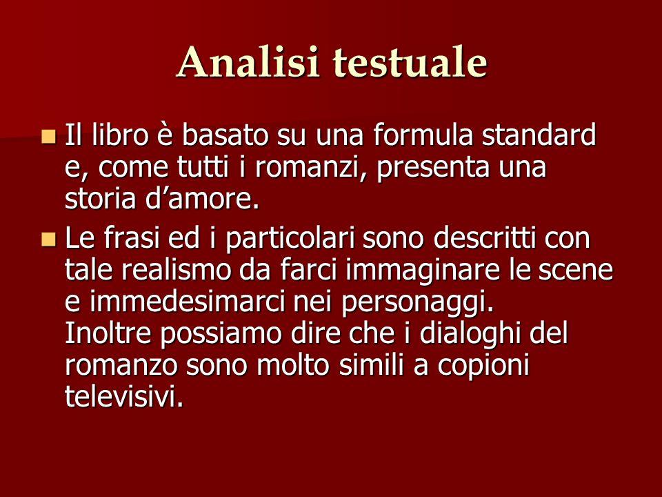 Analisi testuale Il libro è basato su una formula standard e, come tutti i romanzi, presenta una storia d'amore.
