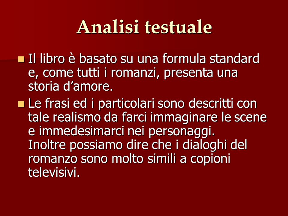 Analisi testualeIl libro è basato su una formula standard e, come tutti i romanzi, presenta una storia d'amore.