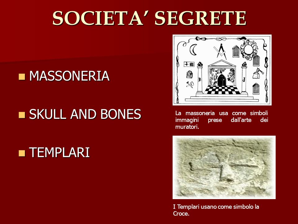 SOCIETA' SEGRETE MASSONERIA SKULL AND BONES TEMPLARI