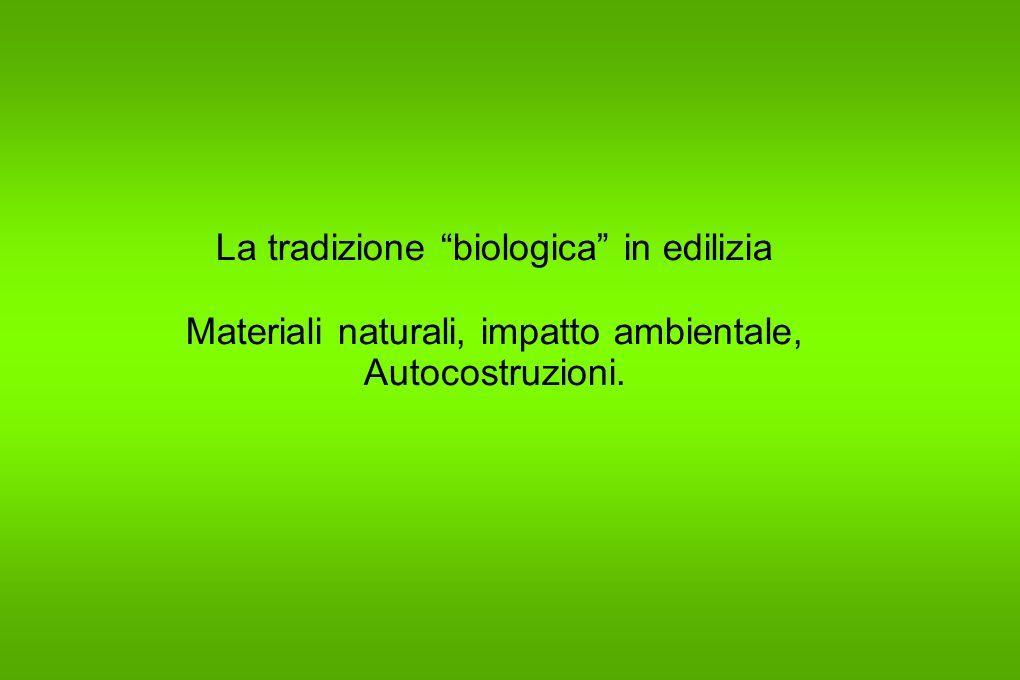 La tradizione biologica in edilizia