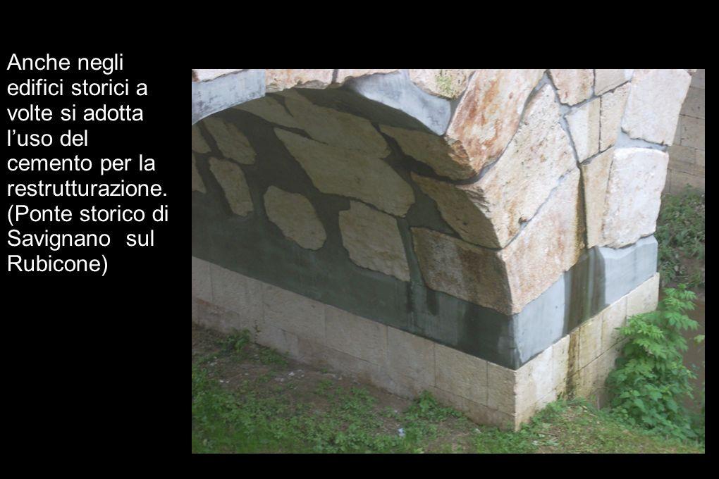 Anche negli edifici storici a volte si adotta l'uso del cemento per la restrutturazione.