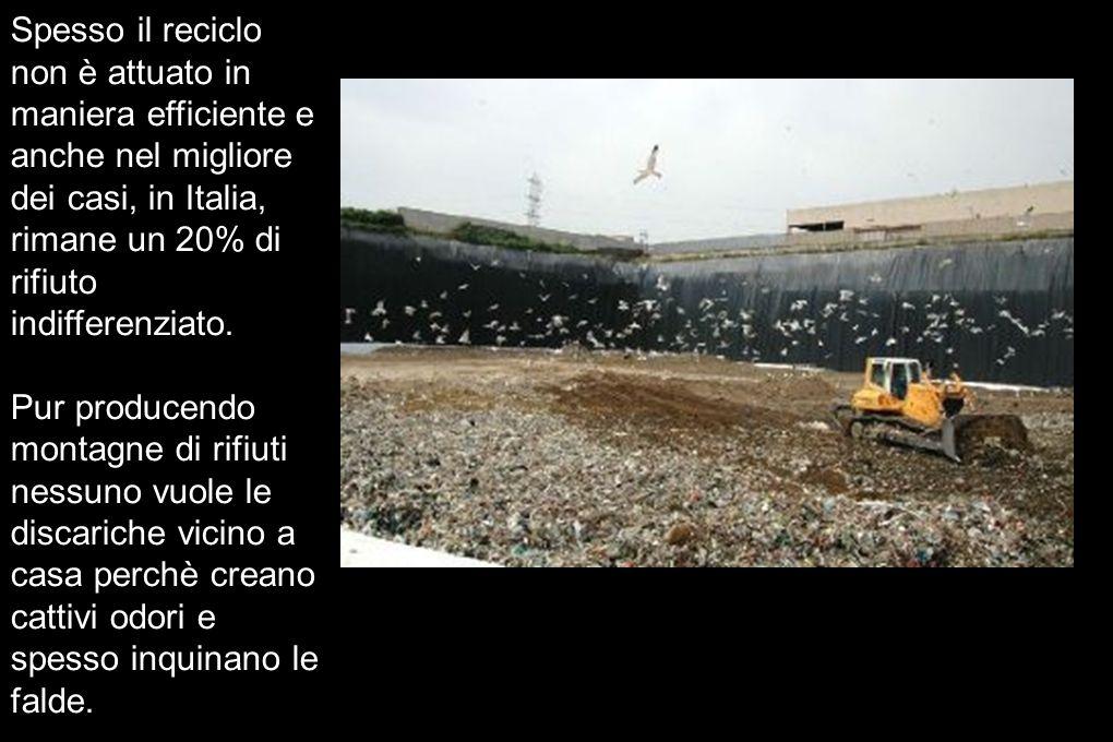 Spesso il reciclo non è attuato in maniera efficiente e anche nel migliore dei casi, in Italia, rimane un 20% di rifiuto indifferenziato.