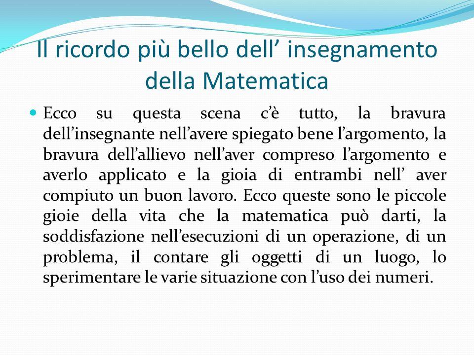 Il ricordo più bello dell' insegnamento della Matematica