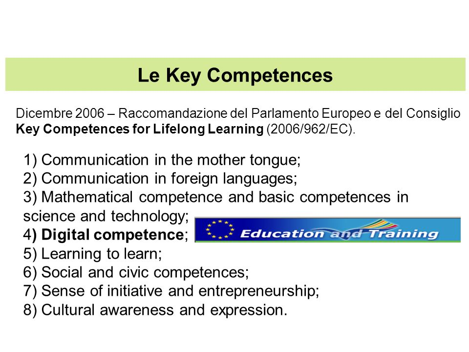 Le Key Competences 1) Communication in the mother tongue;