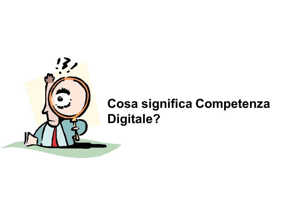 Cosa significa Competenza Digitale