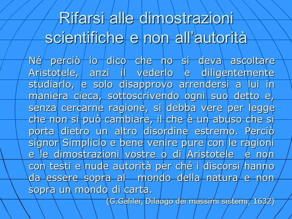 Rifarsi alle dimostrazioni scientifiche e non all'autorità