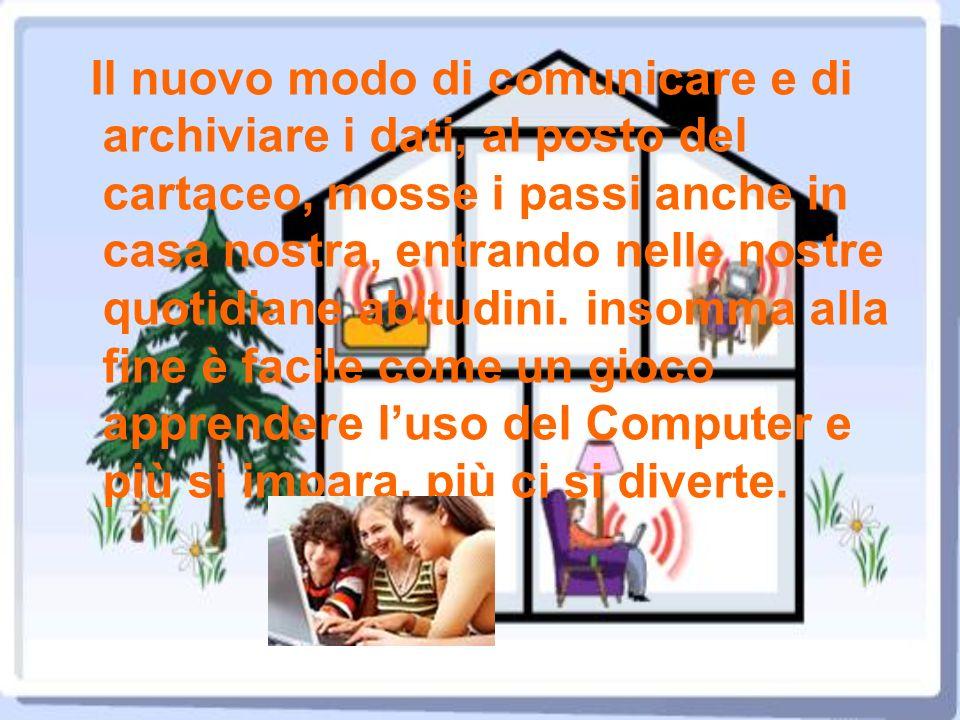 Il nuovo modo di comunicare e di archiviare i dati, al posto del cartaceo, mosse i passi anche in casa nostra, entrando nelle nostre quotidiane abitudini.