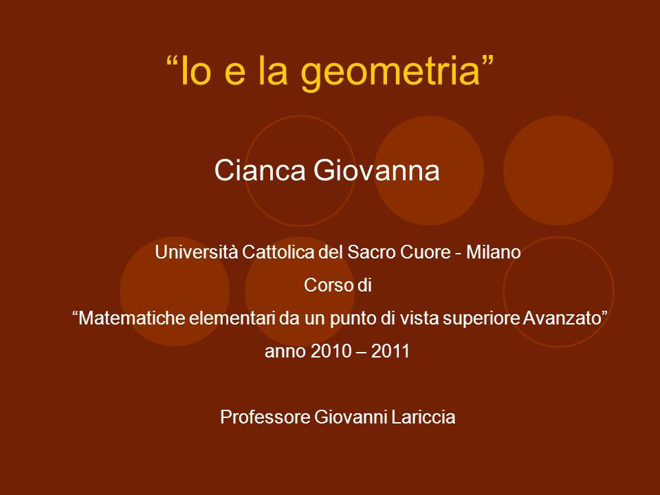 Io e la geometria Cianca Giovanna