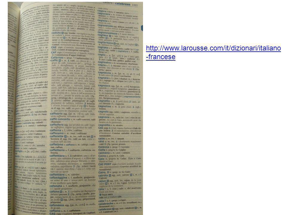 http://www.larousse.com/it/dizionari/italiano-francese