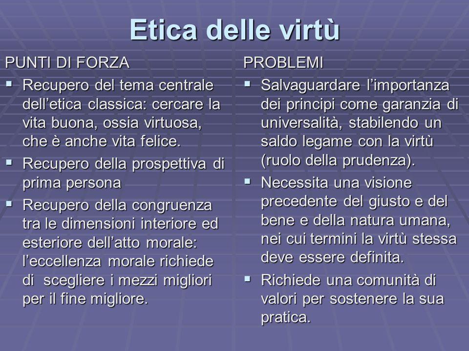 Etica delle virtù PUNTI DI FORZA