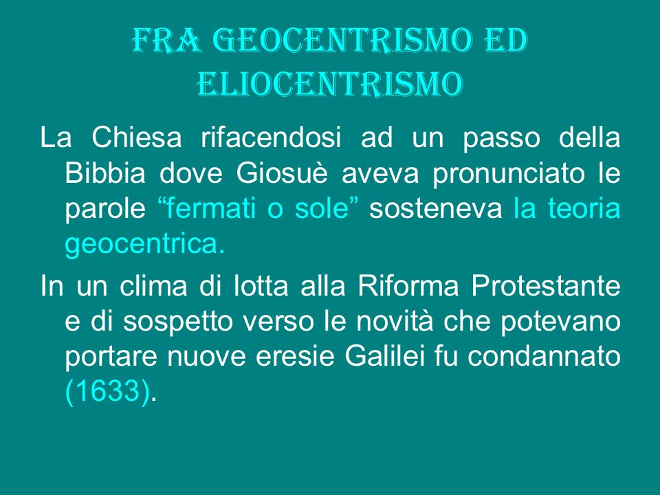 Fra geocentrismo ed eliocentrismo