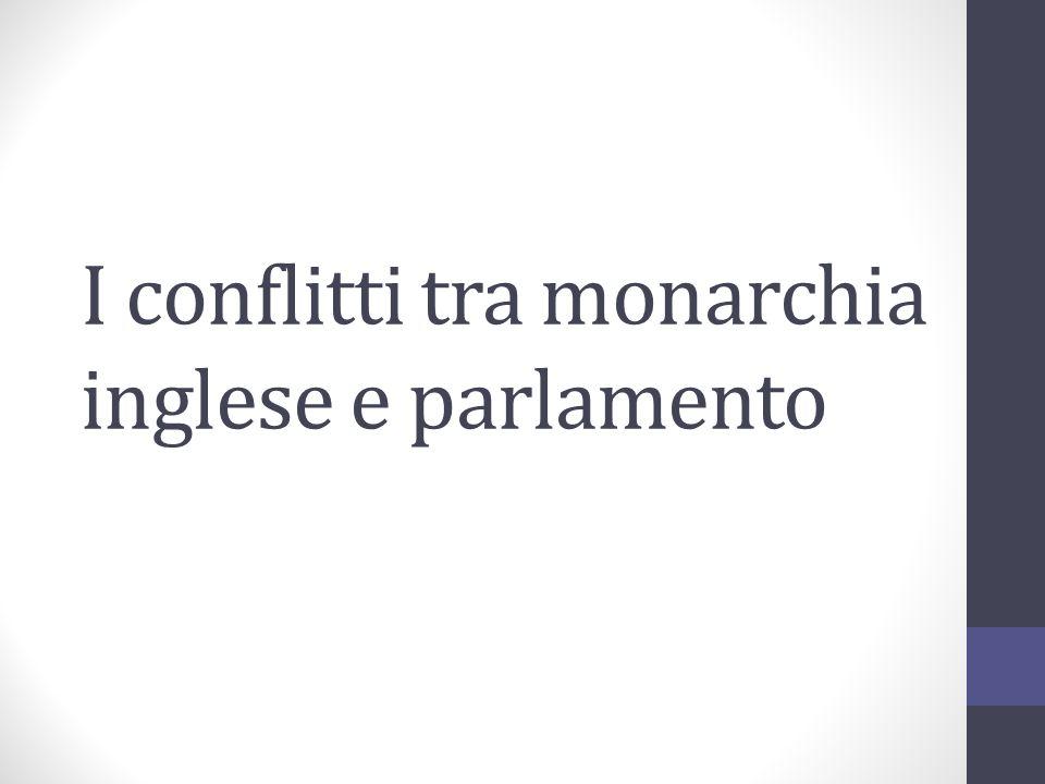 I conflitti tra monarchia inglese e parlamento