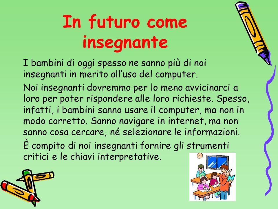 In futuro come insegnante