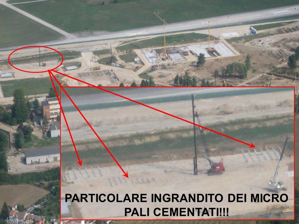 PARTICOLARE INGRANDITO DEI MICRO PALI CEMENTATI!!!