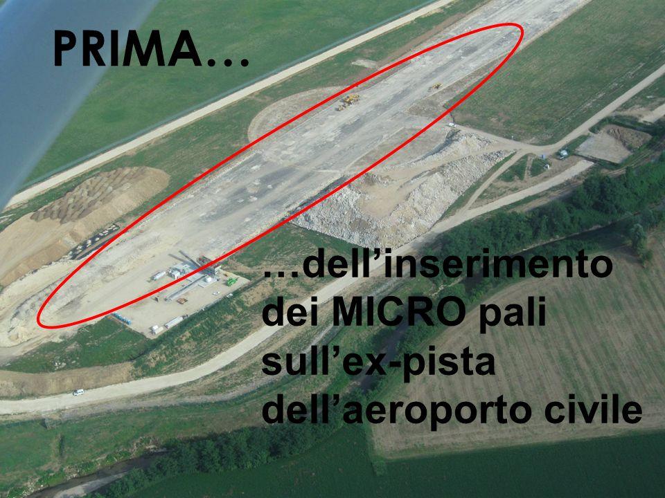 PRIMA… …dell'inserimento dei MICRO pali sull'ex-pista dell'aeroporto civile