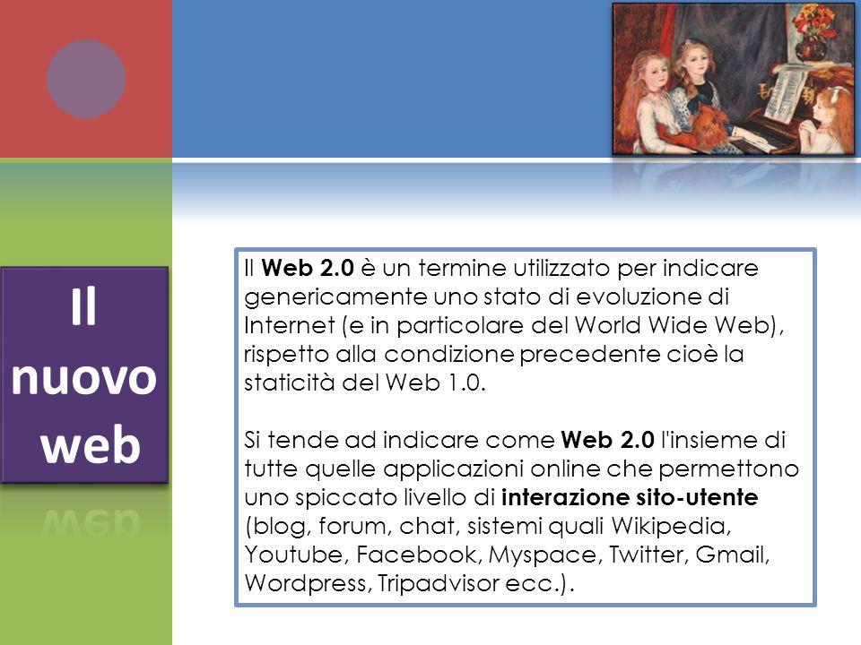 Il Web 2.0 è un termine utilizzato per indicare genericamente uno stato di evoluzione di Internet (e in particolare del World Wide Web), rispetto alla condizione precedente cioè la staticità del Web 1.0.