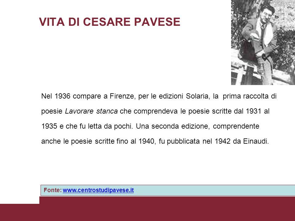 VITA DI CESARE PAVESE Nel 1936 compare a Firenze, per le edizioni Solaria, la prima raccolta di.