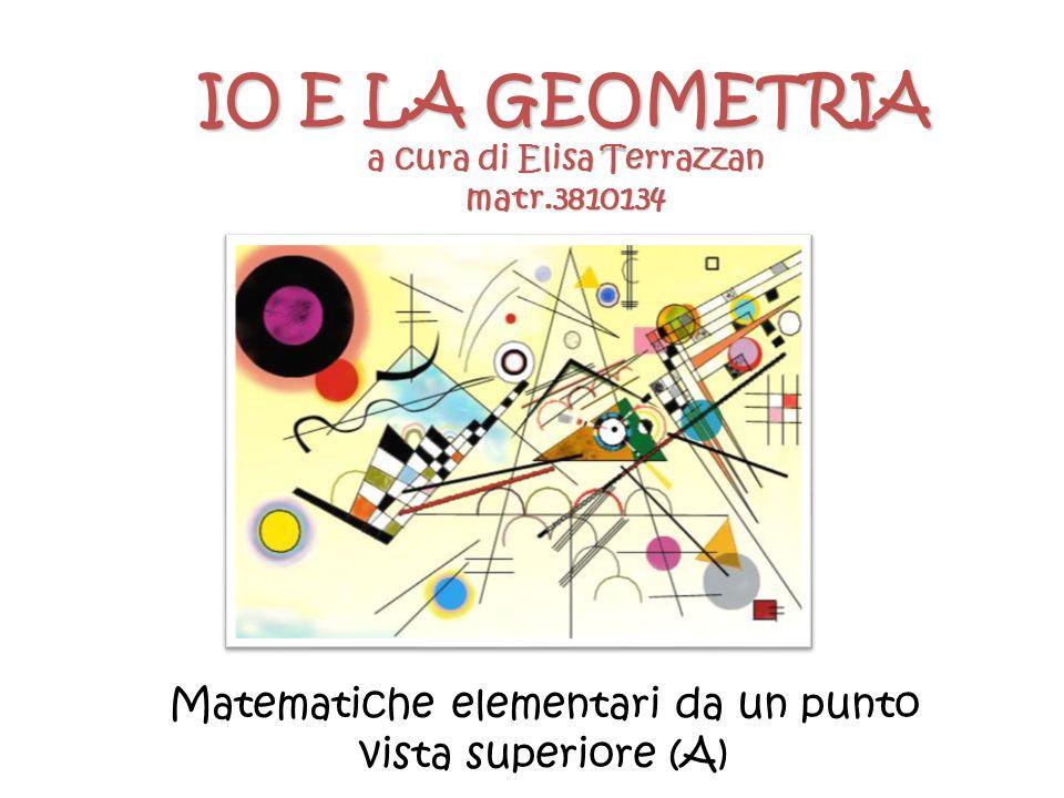 IO E LA GEOMETRIA a cura di Elisa Terrazzan matr.3810134