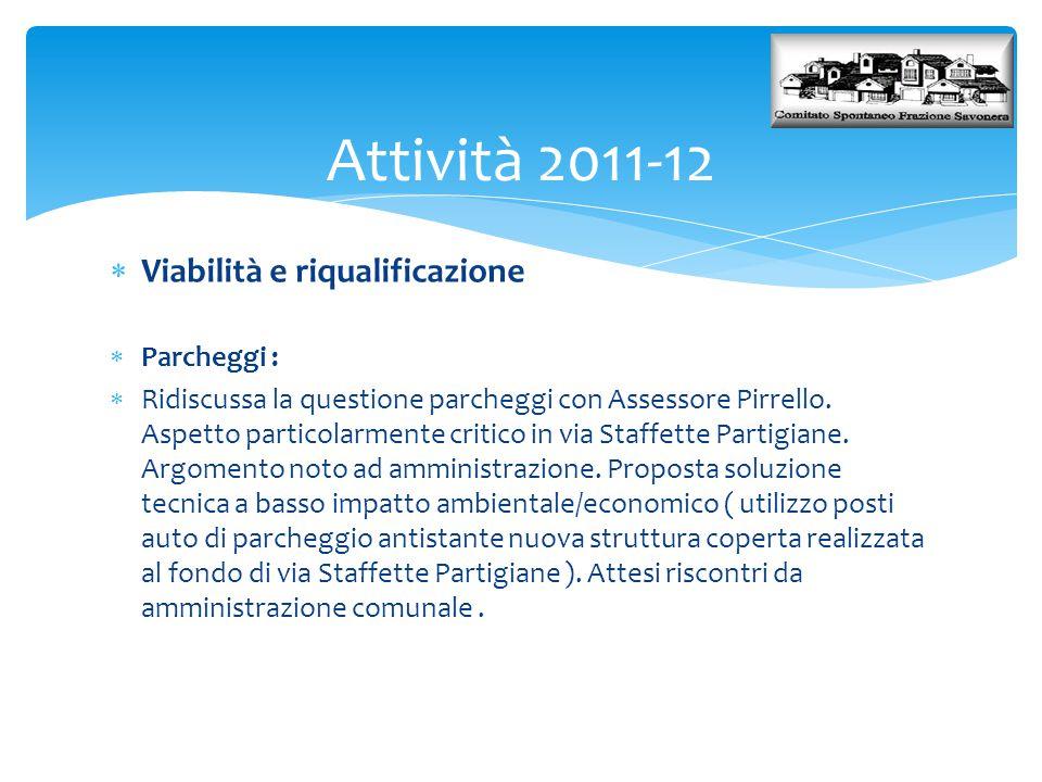 Attività 2011-12 Viabilità e riqualificazione Parcheggi :